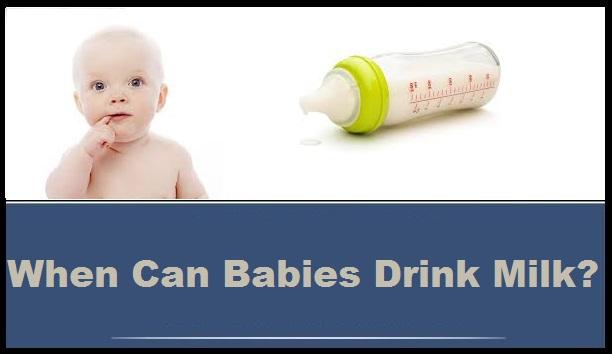 When Can Babies Drink Milk