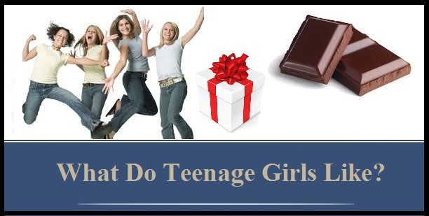 What Do Teenage Girls Like --4252